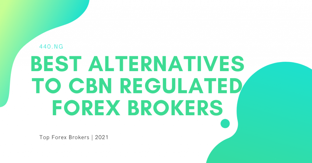 best cbn regulated forex brokers in Nigeria
