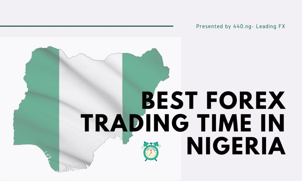 Best Forex Trading Time and Sessions in Nigeria